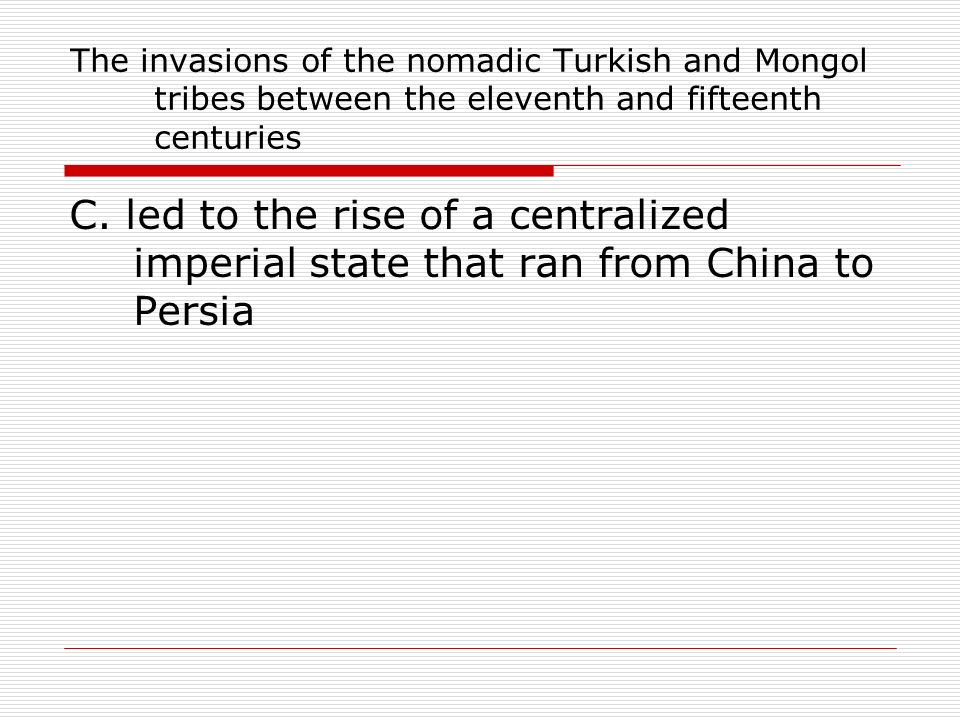 The invasions of the nomadic Turkish and Mongol tribes between the eleventh and fifteenth centuries