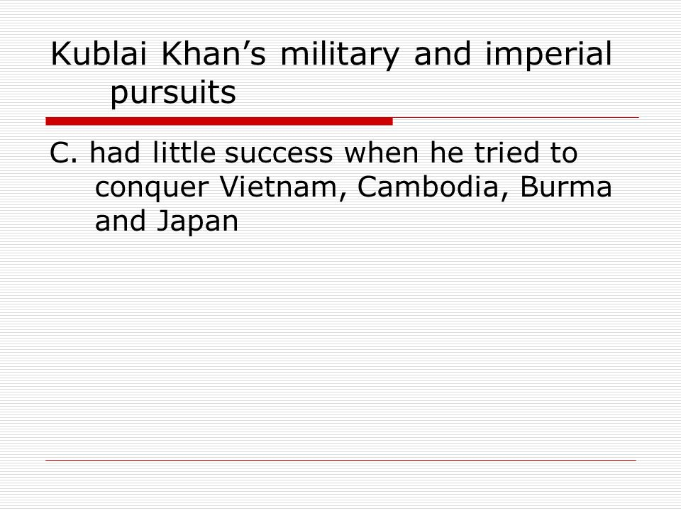 Kublai Khan's military and imperial pursuits