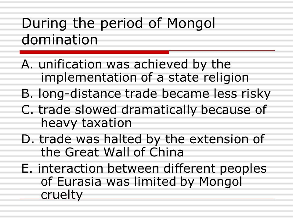 During the period of Mongol domination