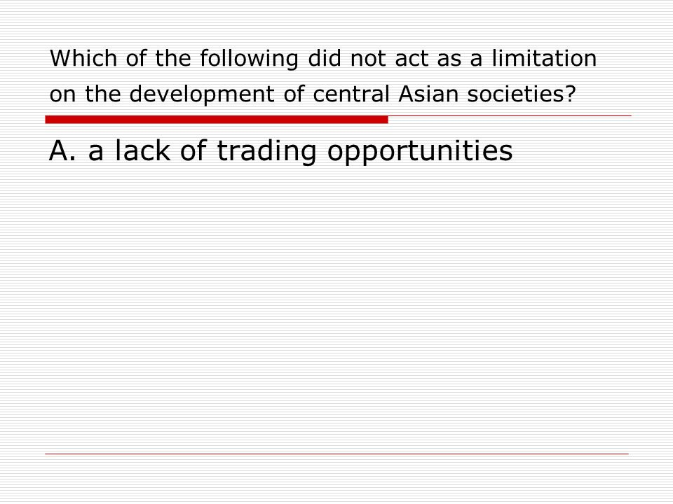 A. a lack of trading opportunities