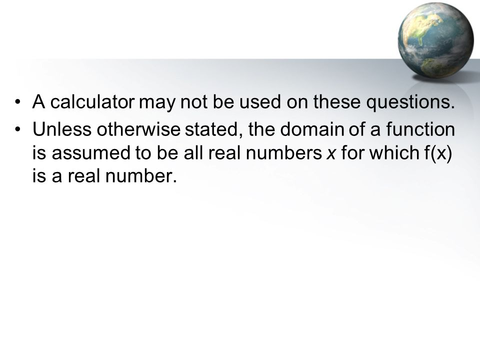 A calculator may not be used on these questions.