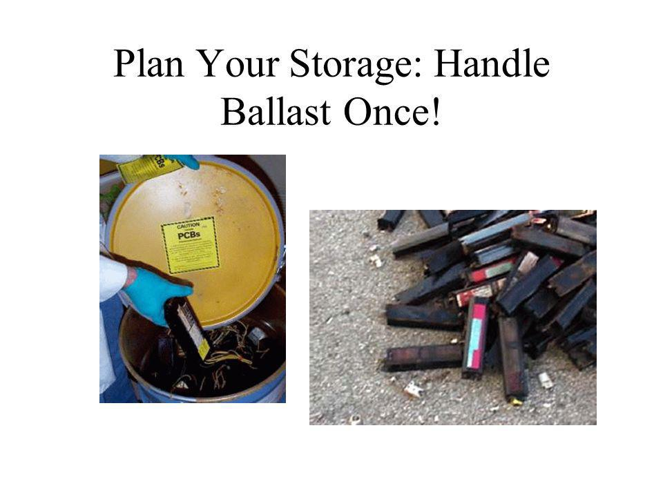 Plan Your Storage: Handle Ballast Once!