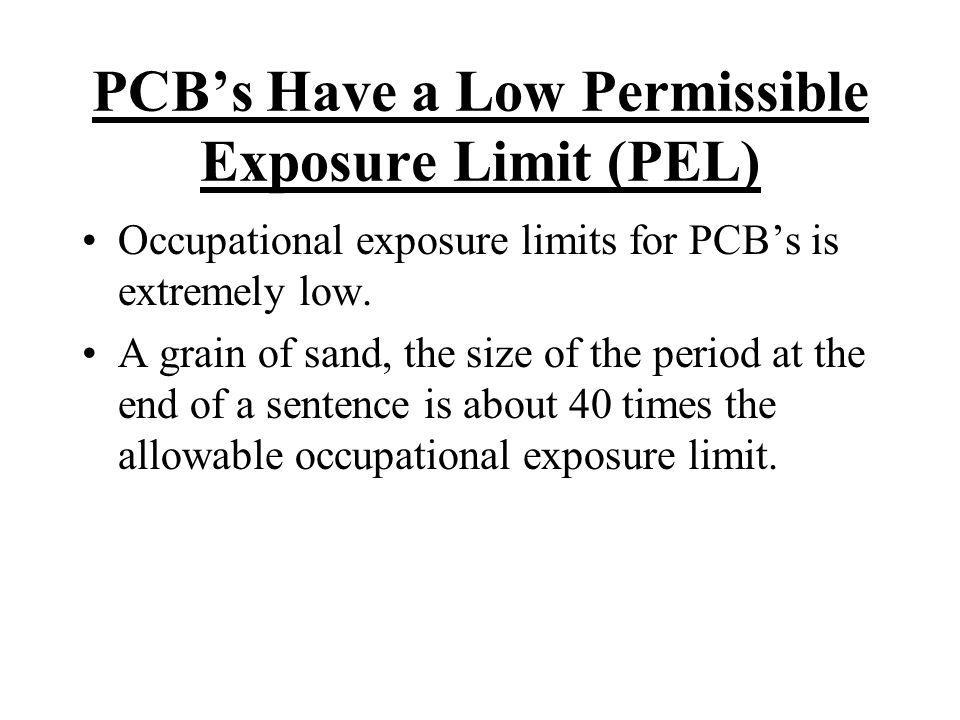 PCB's Have a Low Permissible Exposure Limit (PEL)
