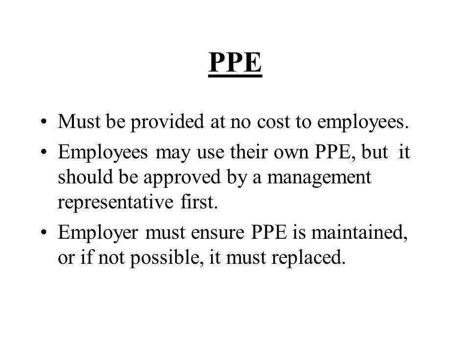 PPE Must be provided at no cost to employees.