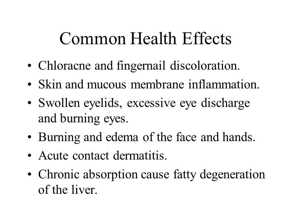 Common Health Effects Chloracne and fingernail discoloration.