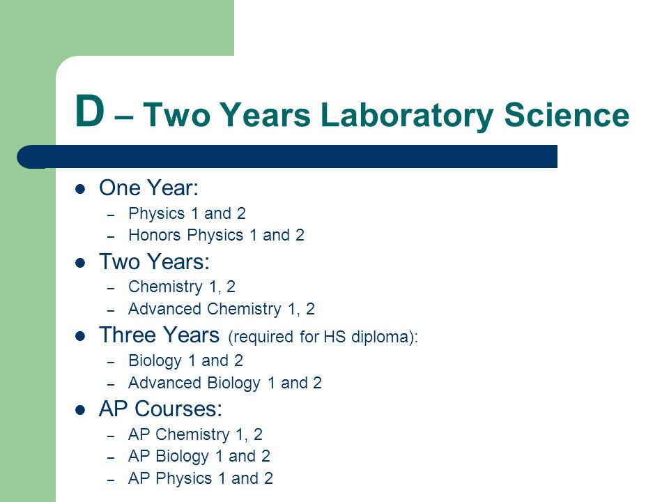 D – Two Years Laboratory Science