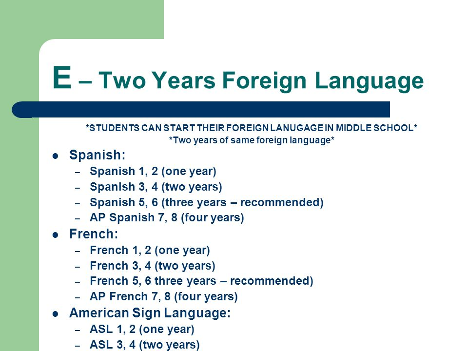 E – Two Years Foreign Language