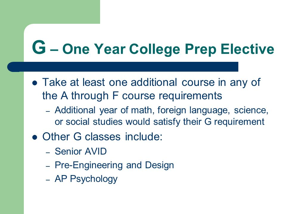 G – One Year College Prep Elective