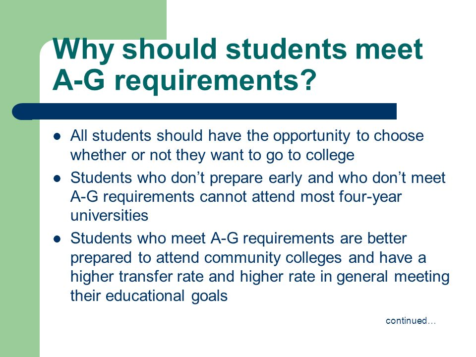 Why should students meet A-G requirements