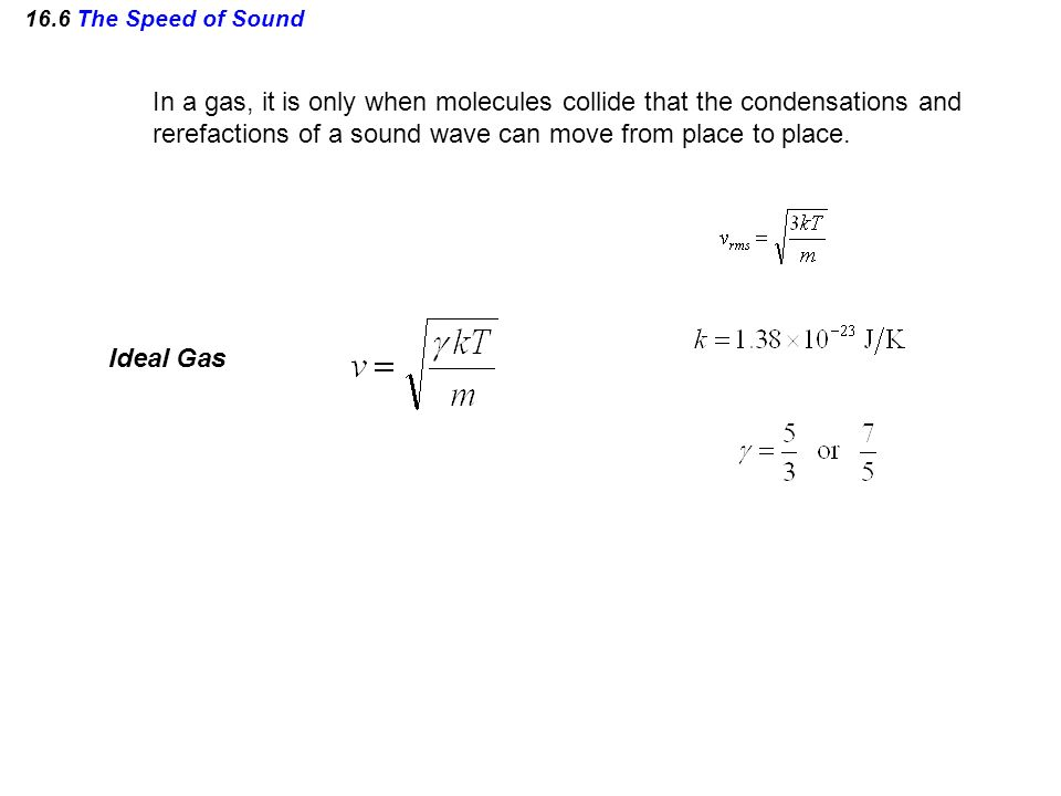 In a gas, it is only when molecules collide that the condensations and