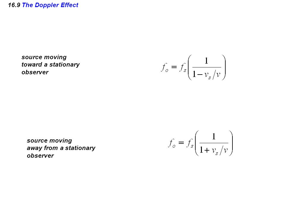 16.9 The Doppler Effect source moving. toward a stationary. observer. source moving. away from a stationary.