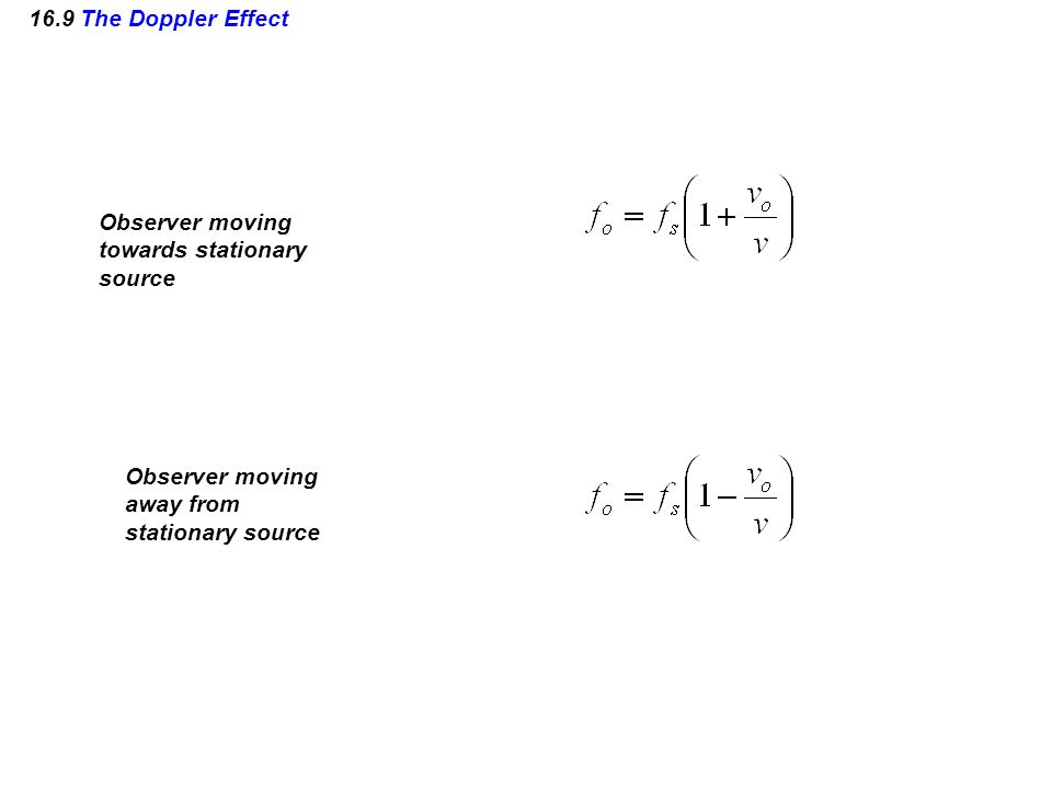 16.9 The Doppler Effect Observer moving. towards stationary. source. Observer moving. away from.