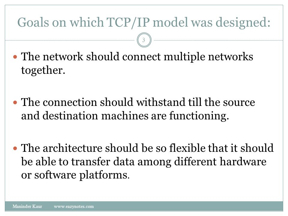 Goals on which TCP/IP model was designed: