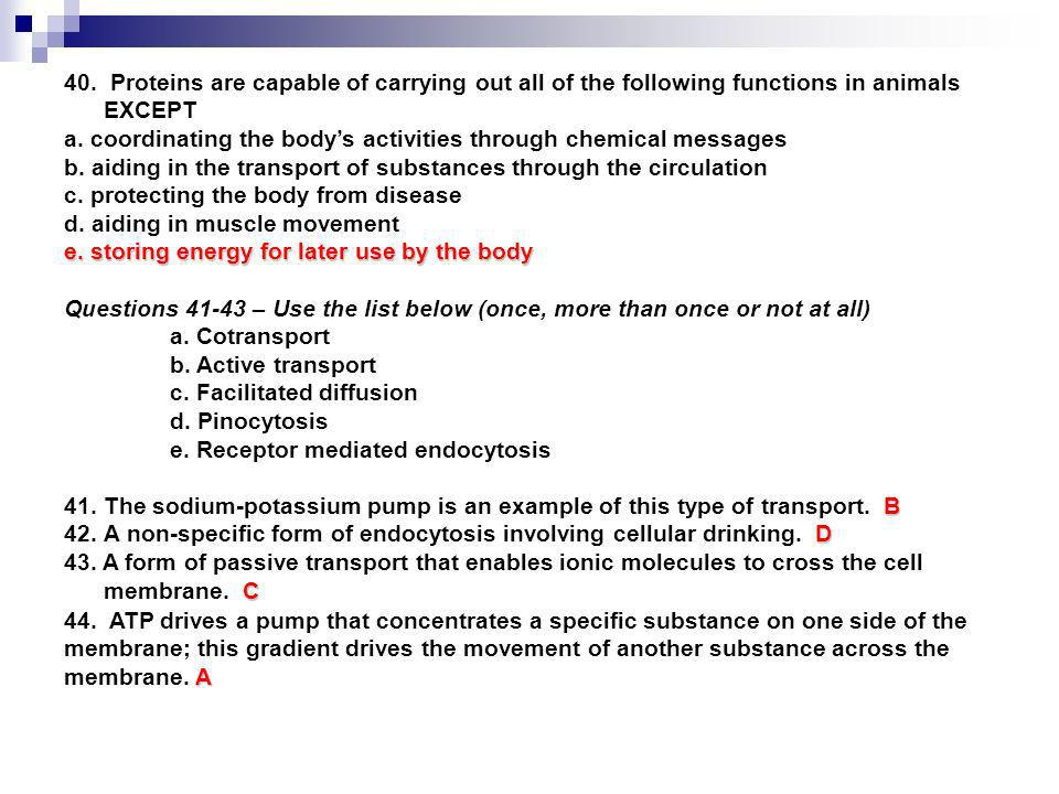 40. Proteins are capable of carrying out all of the following functions in animals EXCEPT
