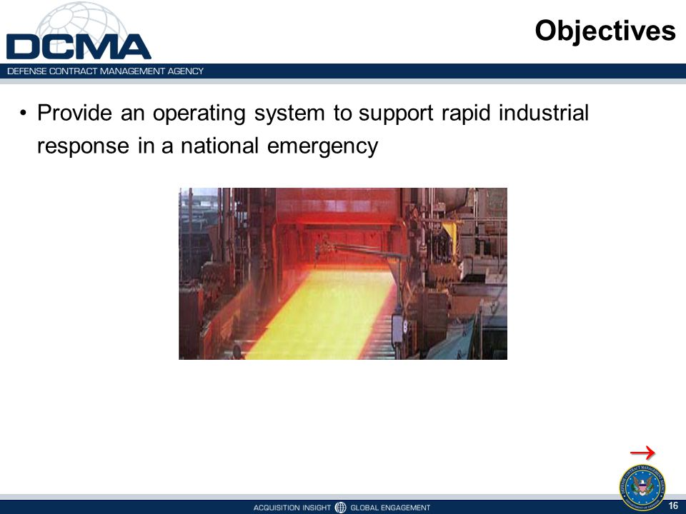 Objectives Provide an operating system to support rapid industrial response in a national emergency.