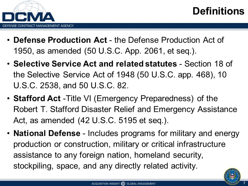 Definitions Defense Production Act - the Defense Production Act of 1950, as amended (50 U.S.C. App. 2061, et seq.).