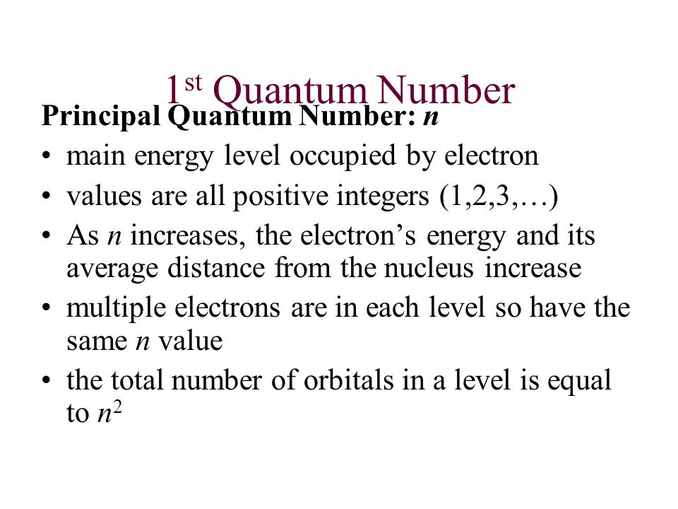 1st Quantum Number Principal Quantum Number: n