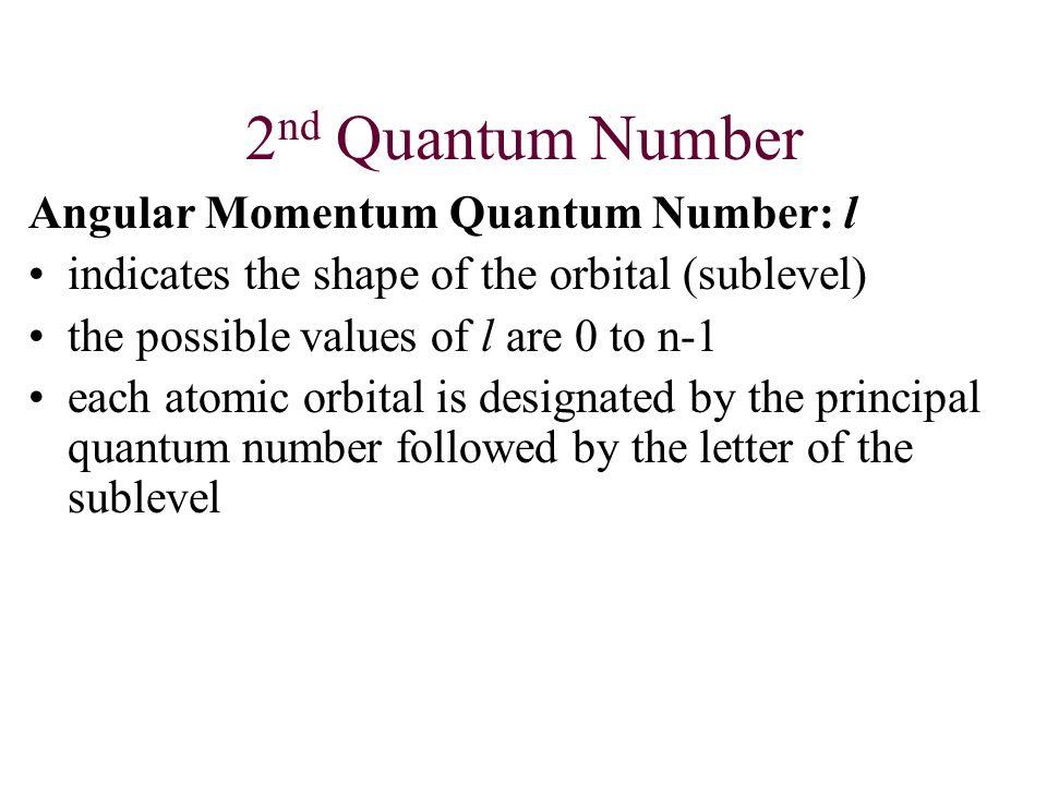 2nd Quantum Number Angular Momentum Quantum Number: l