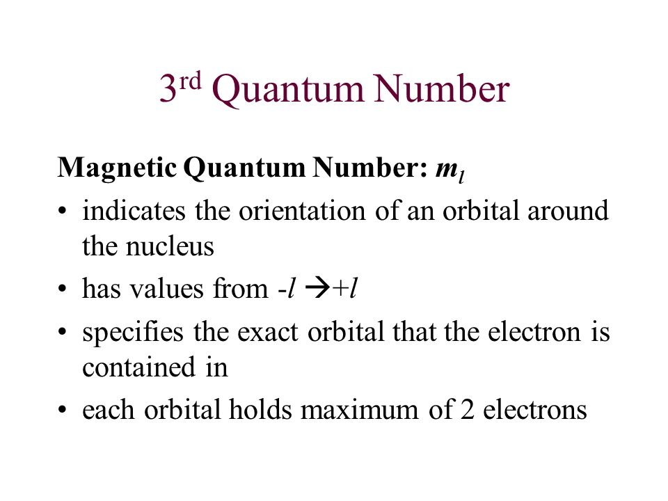 3rd Quantum Number Magnetic Quantum Number: ml