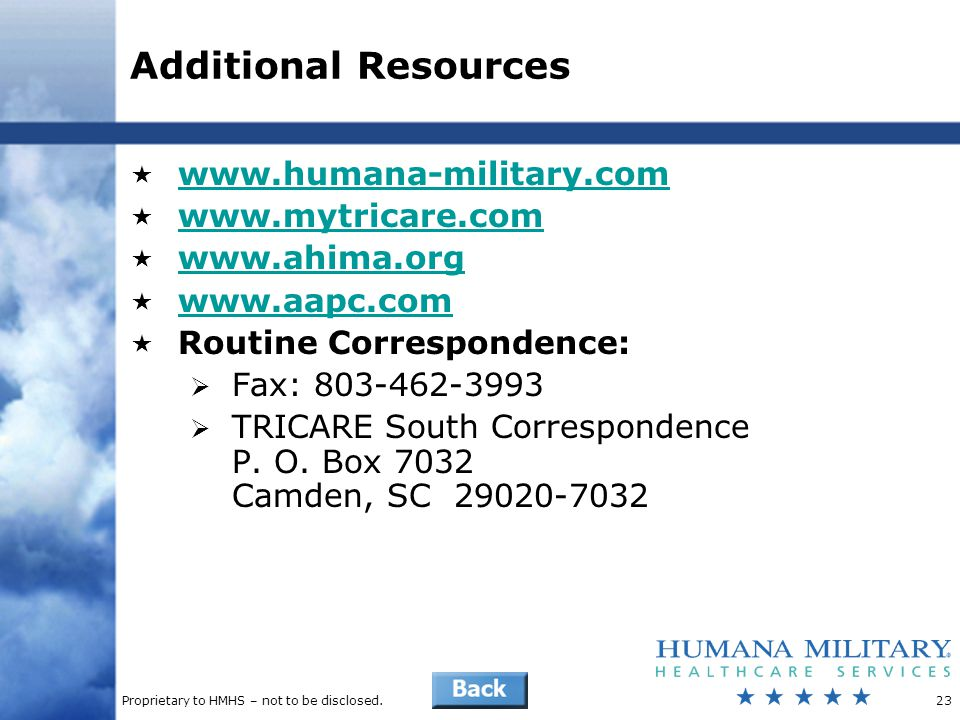 Additional Resources www.humana-military.com www.mytricare.com