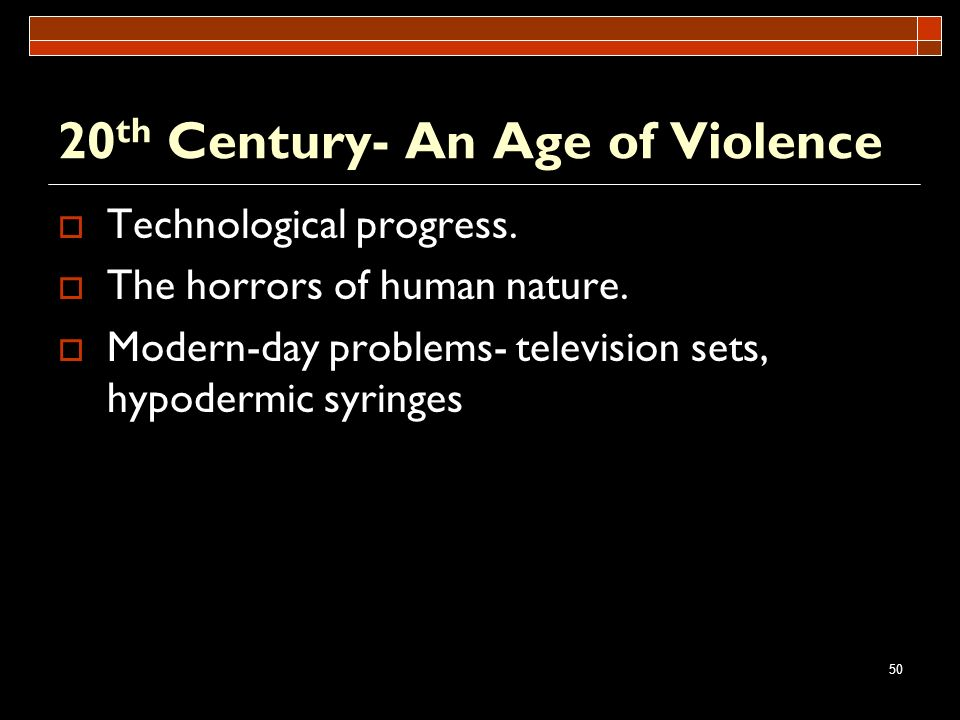 20th Century- An Age of Violence