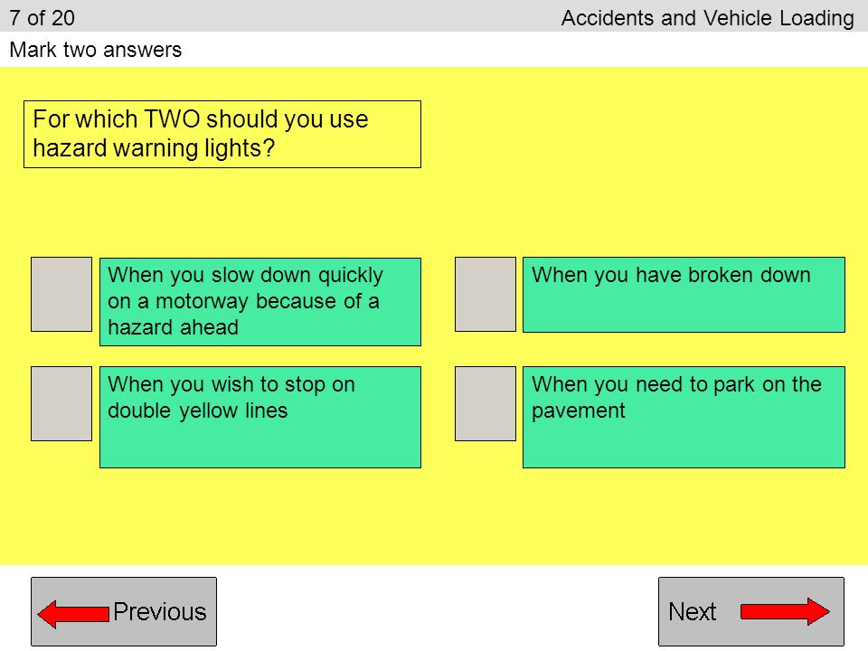 For which TWO should you use hazard warning lights