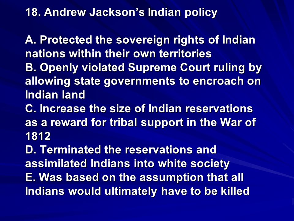 18. Andrew Jackson's Indian policy A