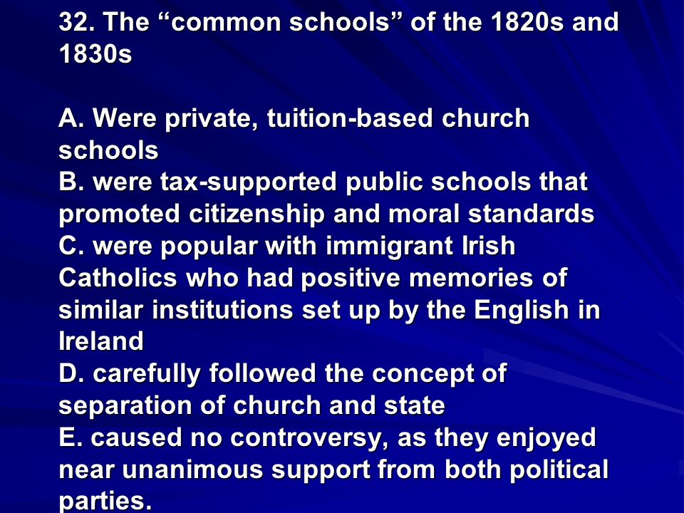 32. The common schools of the 1820s and 1830s A