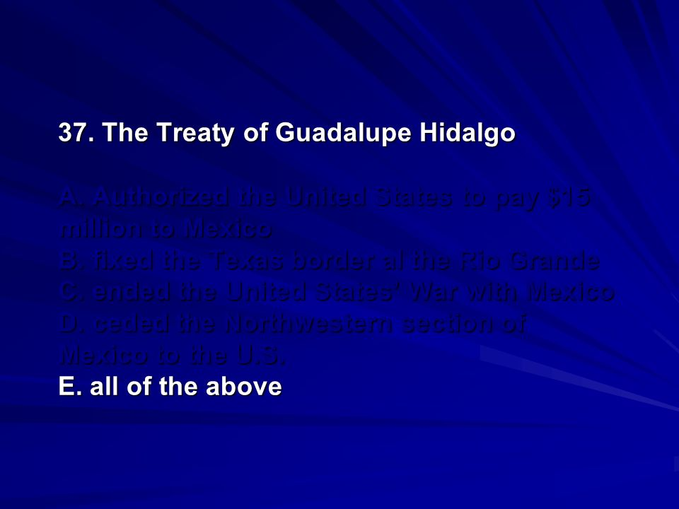 37. The Treaty of Guadalupe Hidalgo A