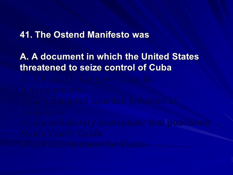 41. The Ostend Manifesto was A