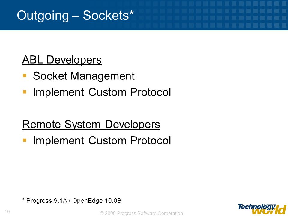 Outgoing – Sockets* ABL Developers Socket Management