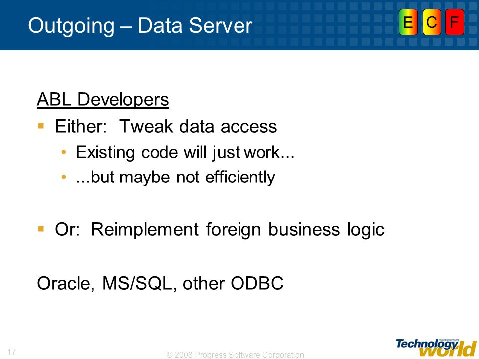 Outgoing – Data Server ABL Developers Either: Tweak data access