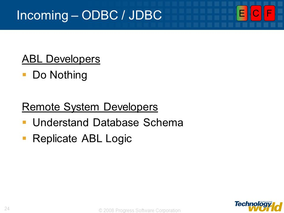 Incoming – ODBC / JDBC ABL Developers Do Nothing