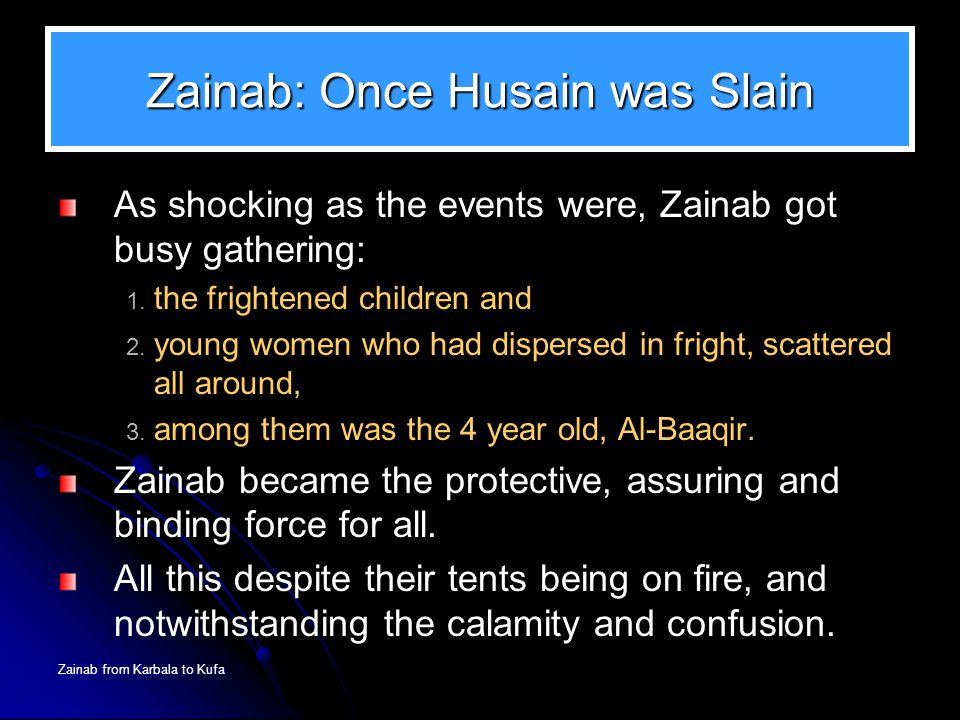 Zainab: Once Husain was Slain