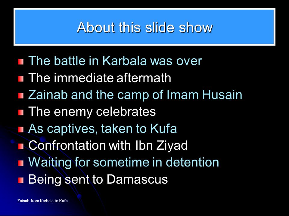 About this slide show The battle in Karbala was over