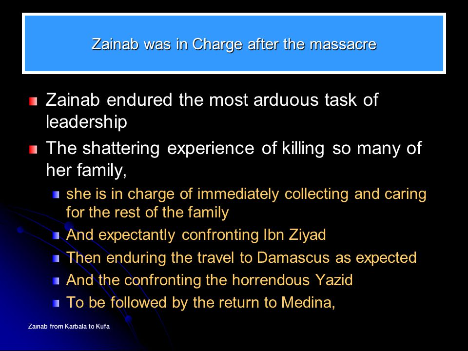 Zainab was in Charge after the massacre