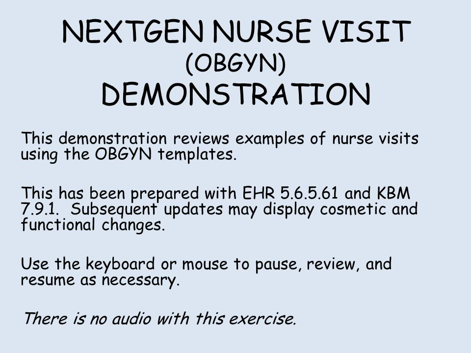 NEXTGEN NURSE VISIT (OBGYN) DEMONSTRATION