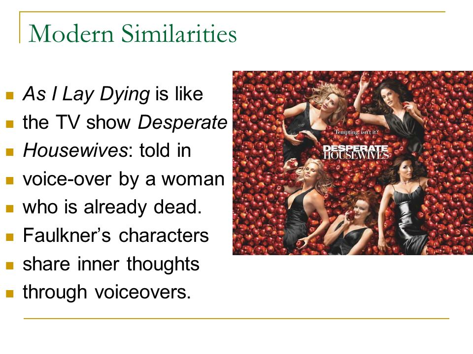 Modern Similarities As I Lay Dying is like the TV show Desperate