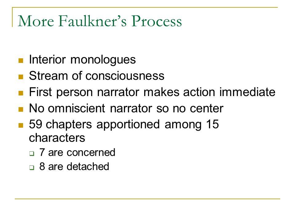More Faulkner's Process