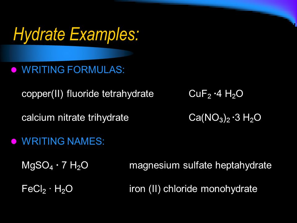 Hydrate Examples: WRITING FORMULAS:
