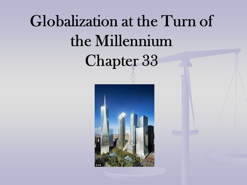 Globalization at the Turn of the Millennium Chapter 33