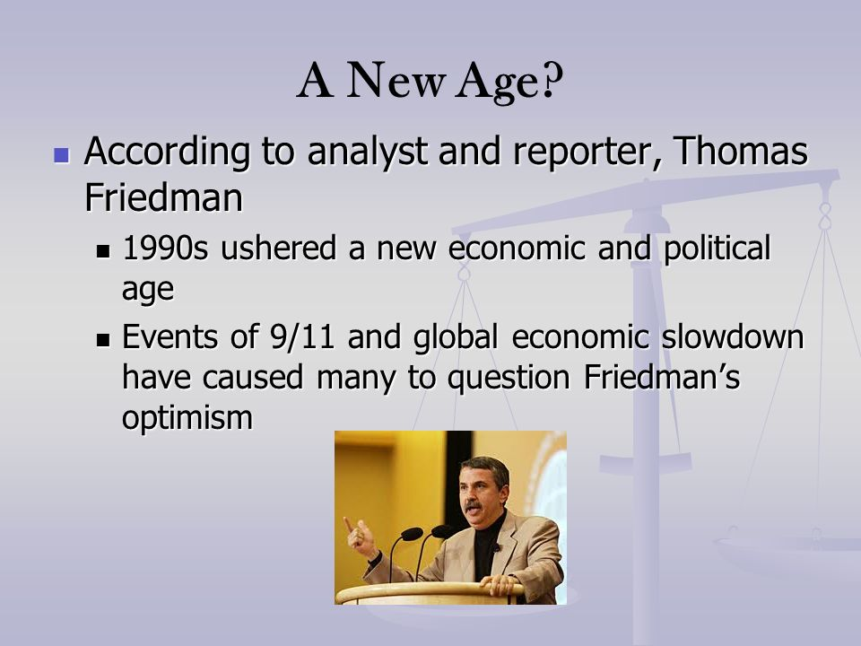 A New Age According to analyst and reporter, Thomas Friedman