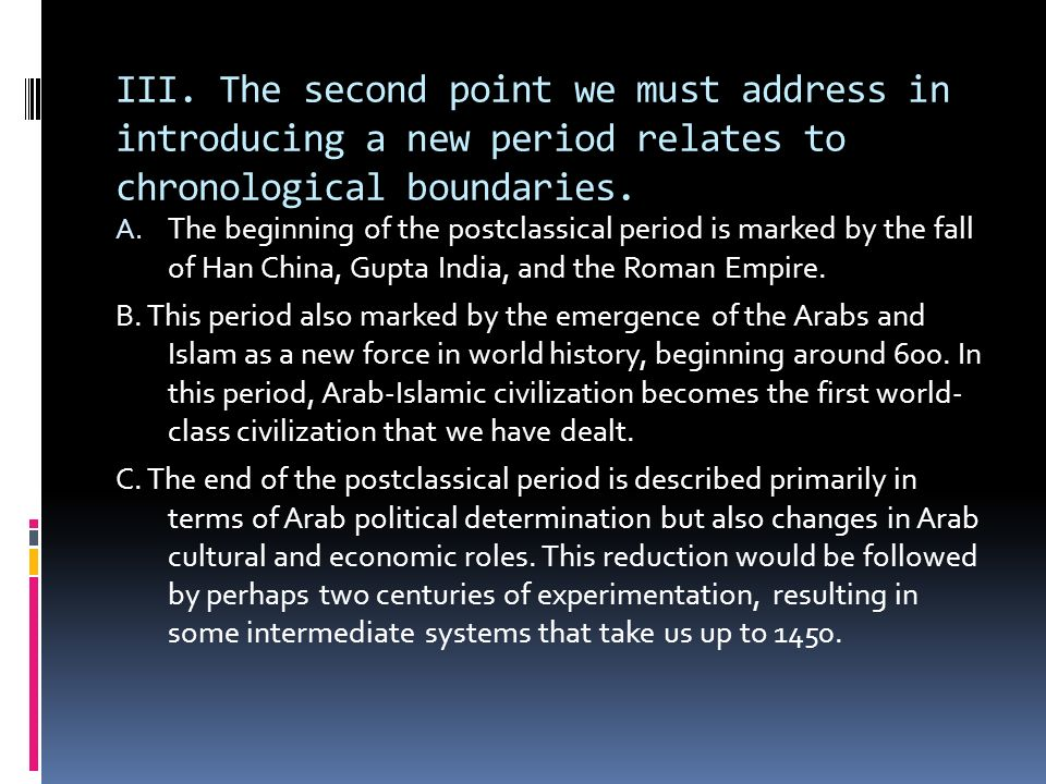 III. The second point we must address in introducing a new period relates to chronological boundaries.