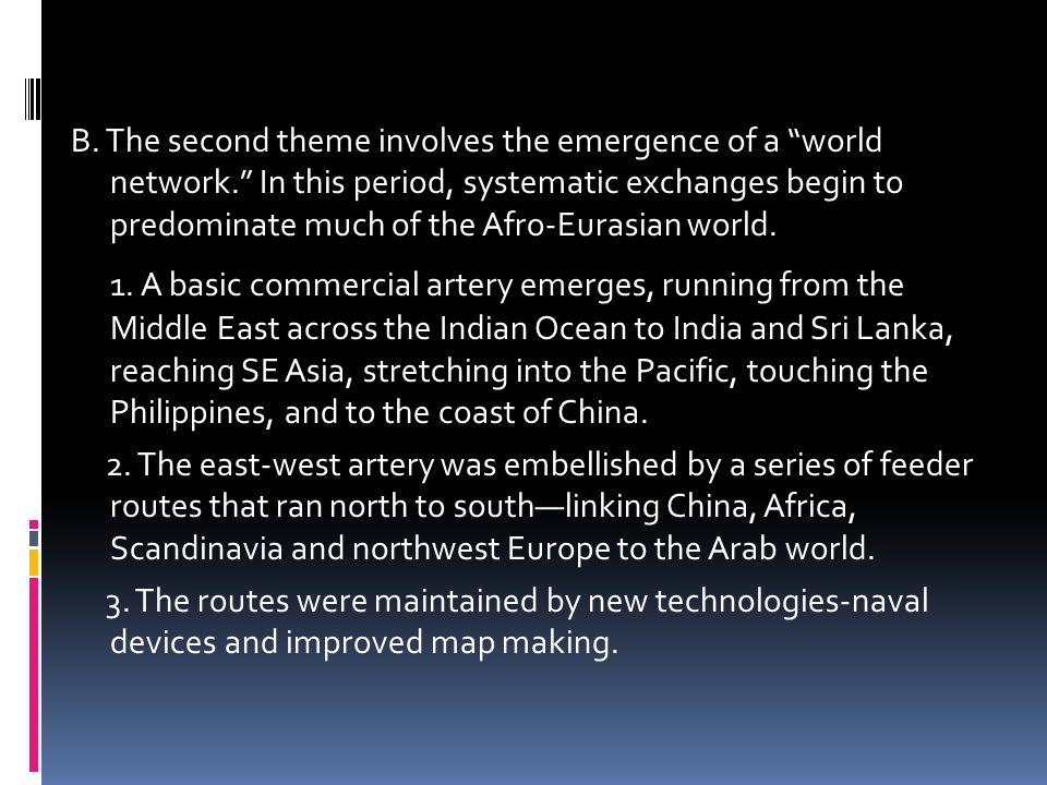 B. The second theme involves the emergence of a world network