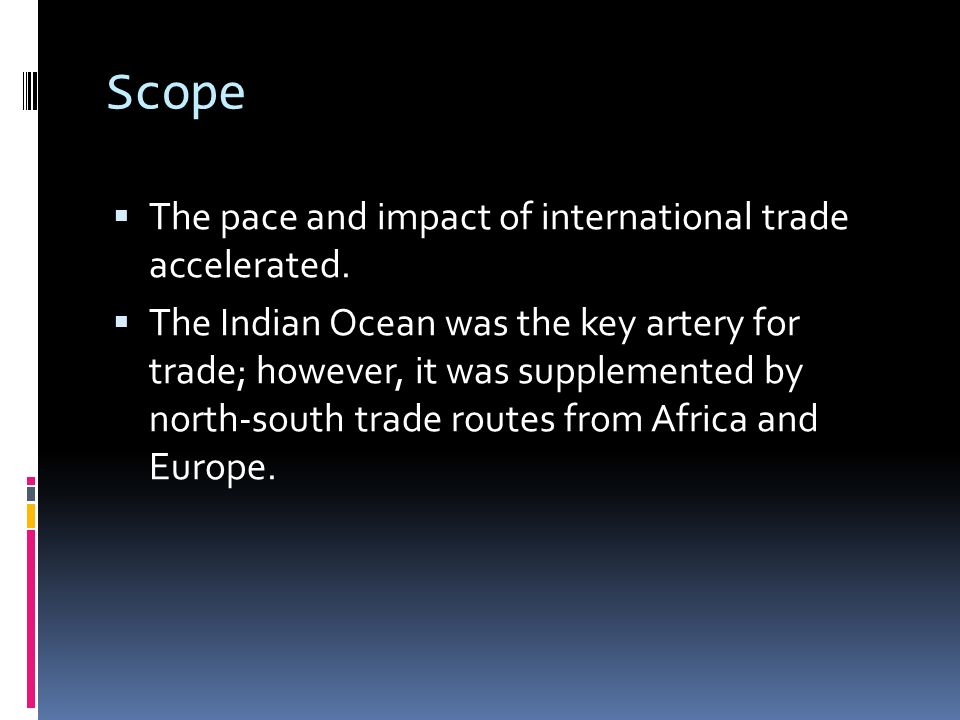 Scope The pace and impact of international trade accelerated.
