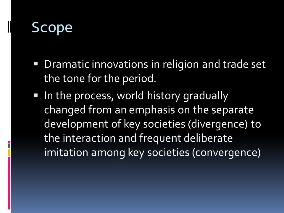 Scope Dramatic innovations in religion and trade set the tone for the period.