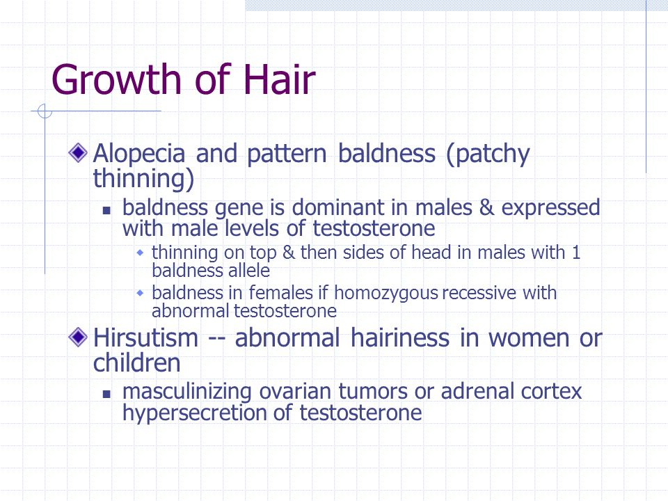 Growth of Hair Alopecia and pattern baldness (patchy thinning)