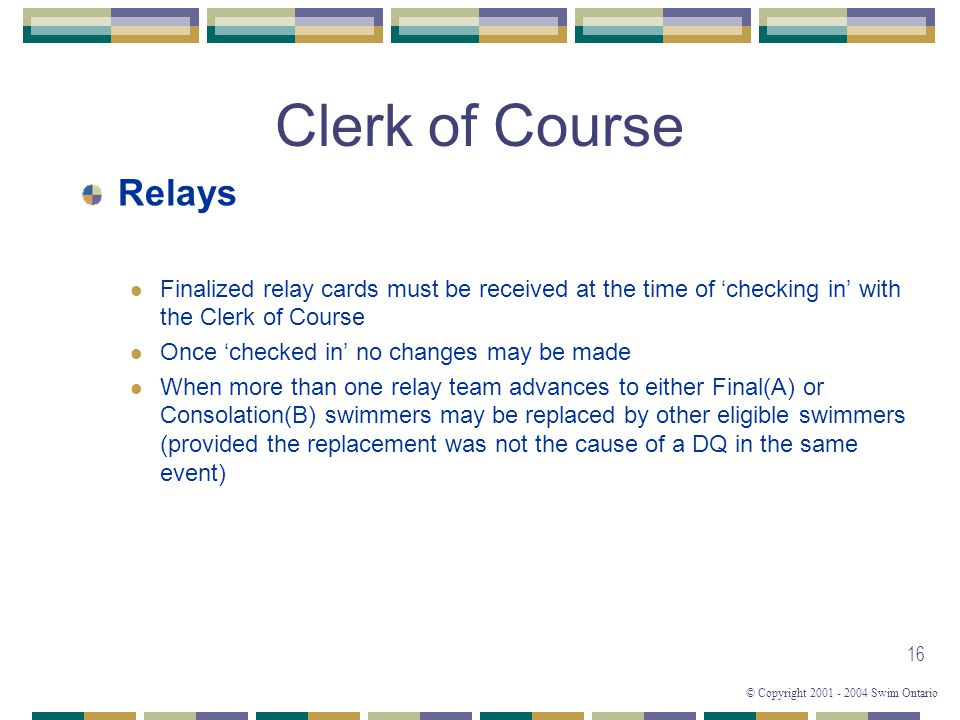 Clerk of Course Relays. Finalized relay cards must be received at the time of 'checking in' with the Clerk of Course.