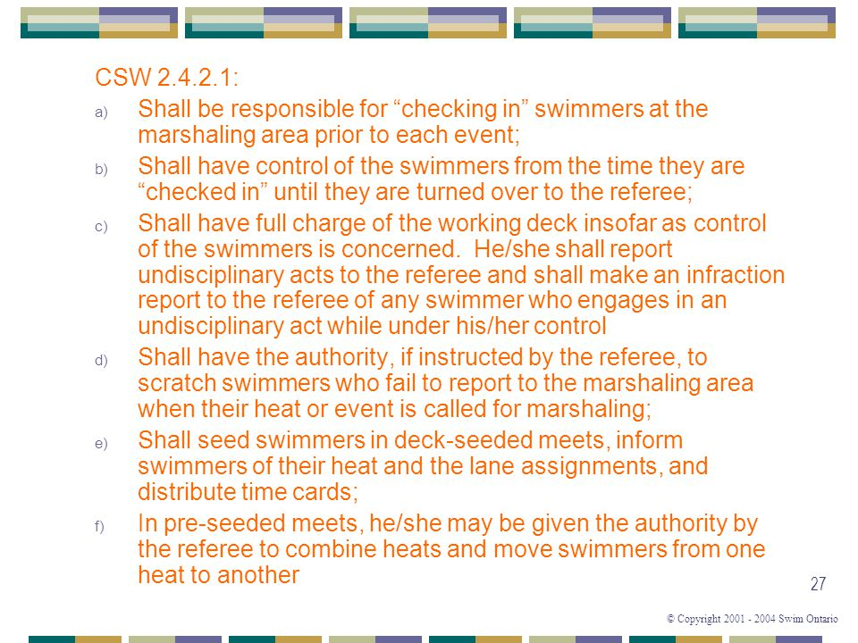 CSW 2.4.2.1: Shall be responsible for checking in swimmers at the marshaling area prior to each event;