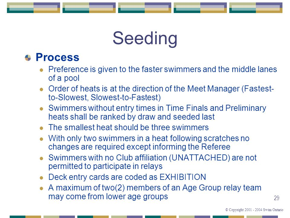 Seeding Process. Preference is given to the faster swimmers and the middle lanes of a pool.